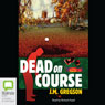 Dead on Course (Unabridged) Audiobook, by J. M. Gregson