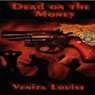 Dead on the Money (Unabridged) Audiobook, by Venita Louise