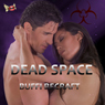 Dead Space (Unabridged) Audiobook, by Buffi BeCraft