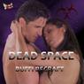 Dead Space (Unabridged) Audiobook, by Buffi BeCraft