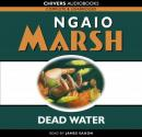 Dead Water (Unabridged), by Ngaio Marsh