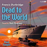 Dead to the World (Unabridged) Audiobook, by Francis Durbridge