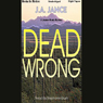 Dead Wrong: Joanna Brady Series, Book 12 (Unabridged) Audiobook, by J.A. Jance