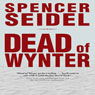 Dead of Wynter (Unabridged), by Spencer Seidel