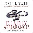 The Deadly Appearances: A Joanne Kilbourn Mystery, Book 1 (Unabridged) Audiobook, by Gail Bowen
