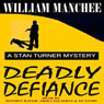 Deadly Defiance: A Stan Turner Mystery, Volume 10 (Unabridged) Audiobook, by William Manchee