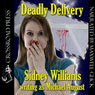 Deadly Delivery (Unabridged), by Sidney Williams
