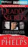 Deadly Secrets (Unabridged), by M. William Phelps