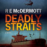 Deadly Straits (Unabridged) Audiobook, by R. E. McDermott