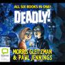 Deadly! (Unabridged) Audiobook, by Morris Gleitzman