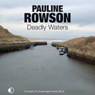 Deadly Waters (Unabridged) Audiobook, by Pauline Rowson