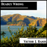Deadly Wrong (Unabridged) Audiobook, by Victor J. Banis