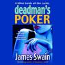 Deadmans Poker (Unabridged) Audiobook, by James Swain
