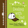 Dealing with Dad (Unabridged), by Susan B. Wallace