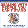 Dealing with People You Cant Stand: How to Bring Out The Best in People at Their Worst (Unabridged), by Dr. Rick Brinkman