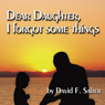Dear Daughter, I Forgot Some Things, by David Salter
