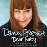 Dear Fatty Audiobook, by Dawn French