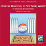 Dearest Dorothy, If Not Now, When? (Unabridged) Audiobook, by Charlene Baumbich