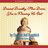 Dearest Dorothy, Slow Down, Youre Wearing Us Out!: Welcome to Partonville, Book 2 (Unabridged), by Charlene Ann Baumbich