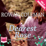 Dearest Rose (Unabridged), by Rowan Coleman