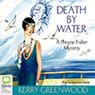 Death By Water: A Phryne Fisher Mystery (Unabridged), by Kerry Greenwood