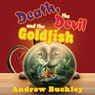 Death, the Devil, and the Goldfish (Unabridged) Audiobook, by Andrew Buckley