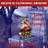 Death Is Clowning Around: A Liza Wilcox Mystery, Book 1 (Unabridged) Audiobook, by Peggy Dulle