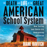 The Death and Life of the Great American School System: How Testing and Choice Are Undermining Education (Unabridged) Audiobook, by Diane Ravitch