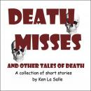 Death Misses and Other Tales of Death Audiobook, by Ken La Salle