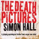 The Death Pictures (Unabridged), by Simon Hall