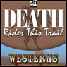 Death Rides This Trail (Unabridged) Audiobook, by Steve Frazee