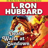 Death Waits at Sundown (Unabridged) Audiobook, by L. Ron Hubbard