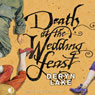 Death at the Wedding Feast: John Rawlings, Apothecary (Unabridged) Audiobook, by Deryn Lake