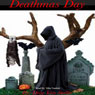 Deathmas Day (Unabridged), by Drac Von Stoller