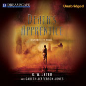 Deaths Apprentice: Grimm City, Book 1 (Unabridged) Audiobook, by K. W. Jeter