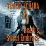Deaths Sweet Embrace: A Dark Brethren Novel (Unabridged) Audiobook, by Tracey O'Hara