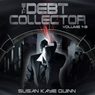 Debt Collector, Episodes 1-3 (Unabridged), by Susan Kaye Quinn