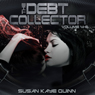 Debt Collector, Episodes 4-6 (Unabridged), by Susan Kaye Quinn