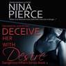 Deceive Her with Desire (Unabridged) Audiobook, by Nina Pierce