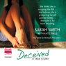 Deceived: A True Story (Unabridged), by Sarah Smith