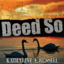 Deed So (Unabridged) Audiobook, by Katharine A. Russell
