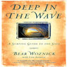 Deep in the Wave: A Surfing Guide to the Soul (Unabridged) Audiobook, by Lou Aronica