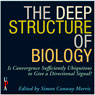 The Deep Structure of Biology: Is Convergence Sufficiently Ubiquitous to Give a Directional Signal (Unabridged) Audiobook, by Simon Conway Morris
