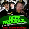 Deep Trouble: Complete Series 2 Audiobook, by Jim Field Smith