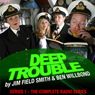 Deep Trouble: The Complete Series 1 Audiobook, by Jim Field Smith