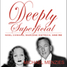 Deeply Superficial , Noel Coward, Marlene Dietrich and Me (Unabridged) Audiobook, by Michael Menzies