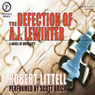 The Defection of A.J. Lewinter: A Novel of Duplicity (Unabridged) Audiobook, by Robert Littell