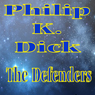 The Defenders (Unabridged), by Philip K. Dick