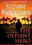 The Defiant Hero: Troubleshooters, Book 2 (Unabridged) Audiobook, by Suzanne Brockmann