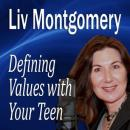 Defining Values with Your Teen: Values for Living (Unabridged) Audiobook, by Liv Montgomery